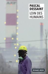 Pascal Dessaint - Loin des humains.