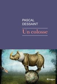 Pascal Dessaint - Un colosse.