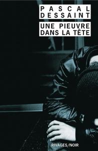 Pascal Dessaint et Pascal Dessaint - Une Pieuvre dans la tête.