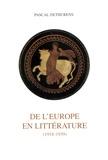 Pascal Dethurens - De l'Europe en littérature - Création littéraire et culture européenne au temps de la crise de l'esprit (1918-1939).