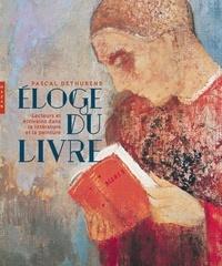 Eloge du Livre- Lecteurs et écrivains dans la littérature et la peinture - Pascal Dethurens | Showmesound.org