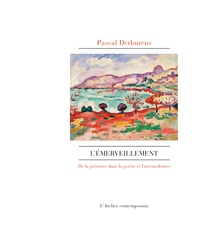 Pascal Dethurens - L'émerveillement - La présence dans la poésie et l'art modernes.