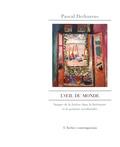 Pascal Dethurens - L'oeil du monde - Images de la fenêtre dans la littérature et la peinture occidentales.
