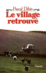 Pascal Dibie - Le village retrouvé.