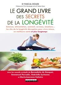 Pascal Douek - Le grand livre des secrets de la longévité.