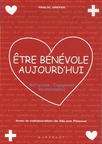 Pascal Dreyer - Etre bénévole aujourd'hui - Motivations-Engagement-Reconnaissance.