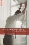 Pascal Dreyer - Faut-il faire son deuil ? - Perdre un être cher et vivre.