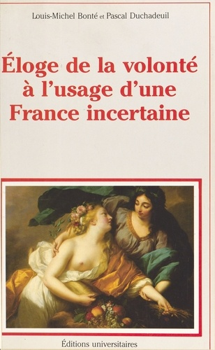 Éloge de la volonté à l'usage d'une France incertaine