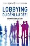 Pascal Dupeyrat et Grégory Houillon - Lobbying - Du déni au défi.