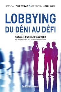 Lobbying- Du déni au défi - Pascal Dupeyrat pdf epub