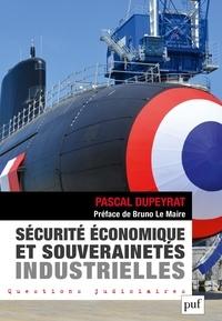 Pascal Dupeyrat - Sécurité économique et souverainetés industrielles.