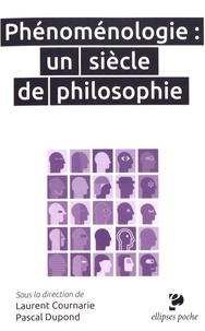 Pascal Dupond et Laurent Cournarie - Phénoménologie : un siècle de philosophie.