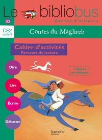 Pascal Dupont - Contes du Maghreb CE2 - Cahier d'activités - Parcours de lecture.