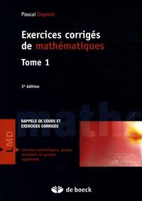 Pascal Dupont - Exercices corrigés de mathématiques - Tome 1.