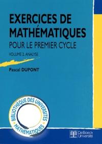 Pascal Dupont - Exercices de mathématiques pour le premier cycle. - Volume 2, Analyse.