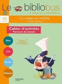 Pascal Dupont - La soupe au caillou et autres histoires CP/CE1 - Cahier d'activités.