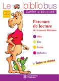 Pascal Dupont - Le Bibliobus CE2 Cycle 3 Parcours de lecture de 4 oeuvres : Comment le chameau acquit sa bosse ; Le manteau du Père Noël ; Un fabuleux chapeau ; Cendrillon - Cahier d'activités.