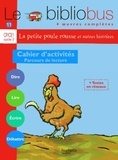 Pascal Dupont - Le Bibliobus n° 11 CP/CE1 Cycle 2 Parcours de lecture de 4 oeuvres littéraires - Cahier d'activités La petite poule rousse et autres histoires.