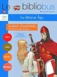 Pascal Dupont - Le Bibliobus n° 18 CM Cycle 3 : Le Moyen Age.