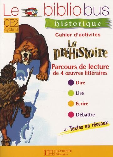 Pascal Dupont et Bernard Ginisty-Andrieu - Le Bibliobus n° 26 CE2 : La préhistoire - Cahier d'activités.