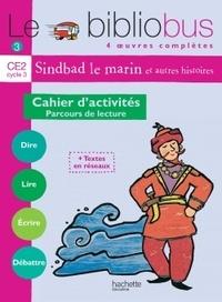 Pascal Dupont - Le Bibliobus n° 3 CE2 Parcours de lecture de 4 oeuvres littéraires : Le Baba Yaga ; Sindbad le marin ; Les lézards de César ; Farces pour écoliers - Cahier d'activités.