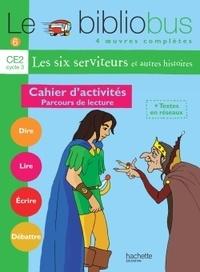 Pascal Dupont - Le Bibliobus n° 6 CE2 Parcours de lecture de 4 oeuvres littéraires - Cahier d'activités.