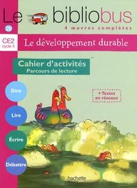 Pascal Dupont et Bernard Ginisty-Andrieu - Le développement durable CE2 - Cahier d'activités Parcours de lecture.