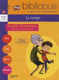 Pascal Dupont - Le temps CP/CE1 Cycle 2 Le bibliobus n° 32 - Cahier d'activités - Parcours de lecture.
