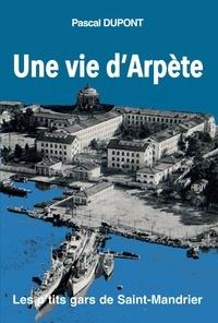 Pascal Dupont - Une vie d'arpète - T1.