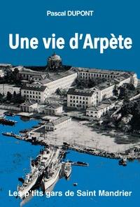 Pascal Dupont - Une vie d'Arpète.