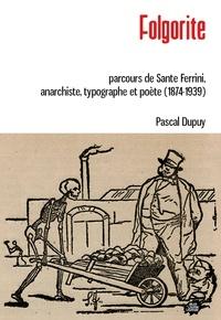 Pascal Dupuy - Folgorite - Parcours de Sante Ferrini, anarchiste, typographe et poète (1874-1939).
