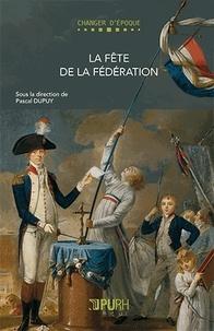 Pascal Dupuy - La Fête de la Fédération.