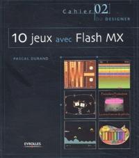 10 jeux avec Flash MX. Avec CD-ROM.pdf