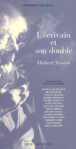 Pascal Durand - L'écrivain et son double - Hubert Nyssen.