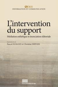 Pascal Durand et Christine Servais - L'intervention du support - Médiation esthétique et énonciation éditoriale.