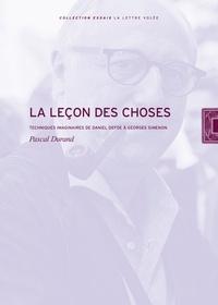 Pascal Durand - La lecon des choses - Techniques imaginaires de Daniel Defoe à Georges Simenon.