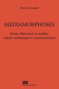 Pascal Durand - Médiamorphoses.