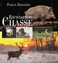 Pascal Durantel - Encyclopédie de la chasse.