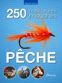 Pascal Durantel - Les 250 meilleures mouches de pêche.