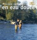 Pascal Durantel - Pêches faciles en eau douce.