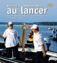 Pascal Durantel - Pêches modernes au lancer - Verticale, Drop shot, Jig, Spinnerbait, Buzzbait, Poissons nageurs spéciaux.