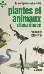 Pascal Durantel et Pierre Enjelvin - Plantes et animaux d'eau douce.