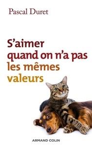 Pascal Duret - S'aimer quand on n'a pas les mêmes valeurs.
