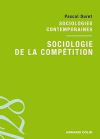 Pascal Duret - Sociologie de la compétition - Sociologies contemporaines.
