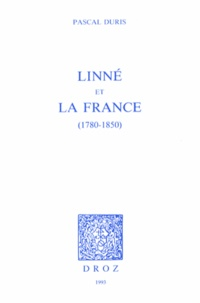 Pascal Duris - Linné et la France (1780-1850).