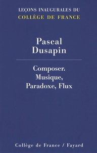Pascal Dusapin - Composer - Musique, paradoxe, flux.