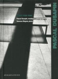 Pascal Dusapin et Vanessa Wagner - Etudes pour piano. 1 CD audio