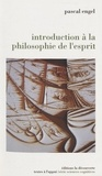 Pascal Engel - Introduction à la philosophie de l'esprit.