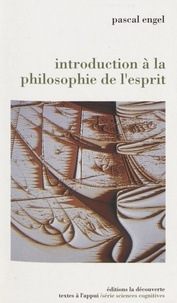 Pascal Engel - Introduction à la philosophie de l'esprit.