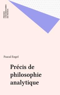 Pascal Engel et  Collectif - Précis de philosophie analytique.